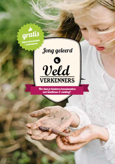 Jong geleerd. Hoe leer je kinderen kennismaken met landbouw & voeding?